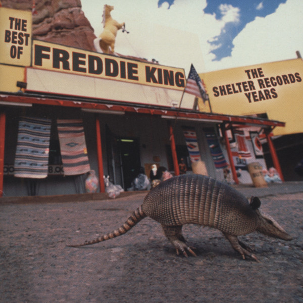 King, Freddie The Best Of Freddie King - The Shelter Record