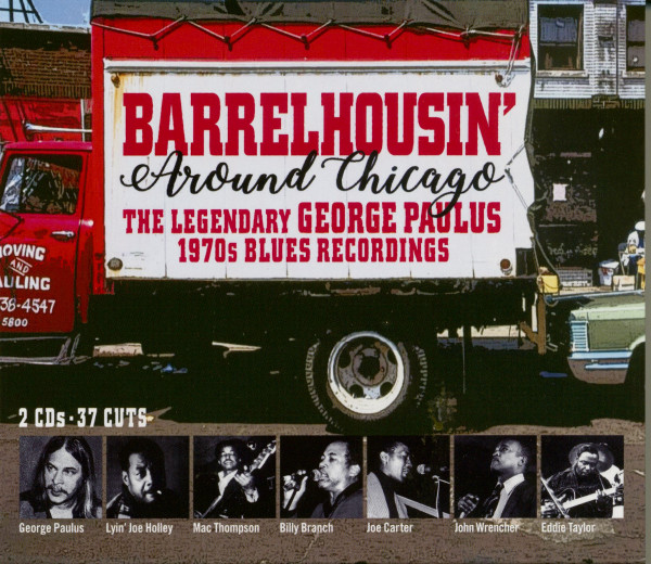 Barrelhousin' Around Chicago: Legendary George Paulus 1970s BluesRecordings (2-CD)