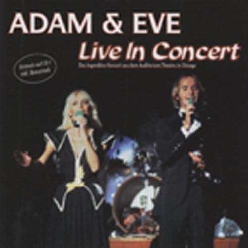 Adam & Eve Live In Concert (Chicago 1981)...plus