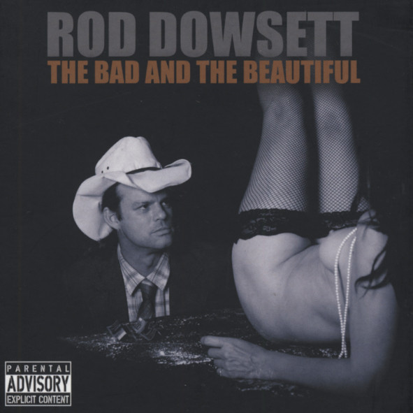 Dowsett, Rod The Bad And The Beautiful
