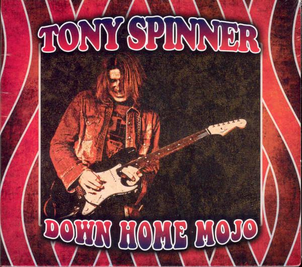 Spinner, Tony Down Home Mojo