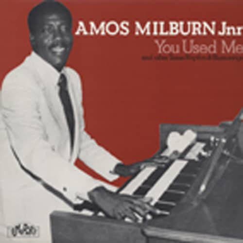 Milburn, Amos You Used Me (1959-67)