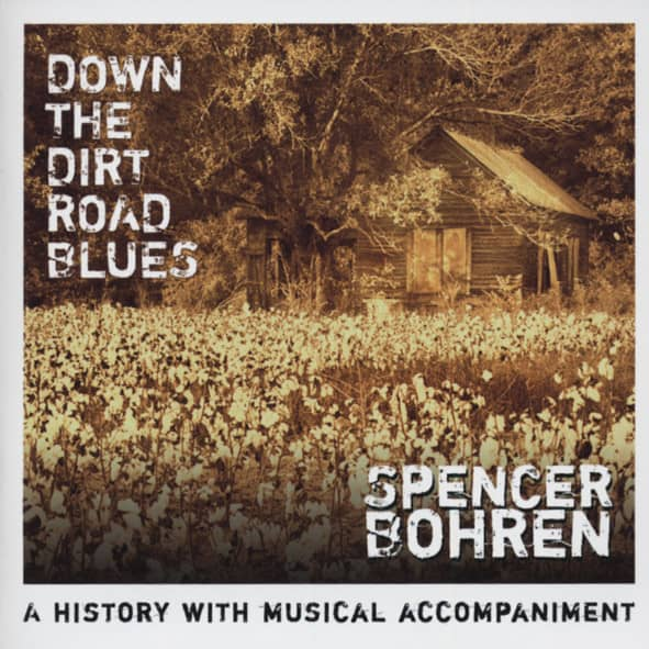 Bohren, Spencer Down The Dirt Road Blues