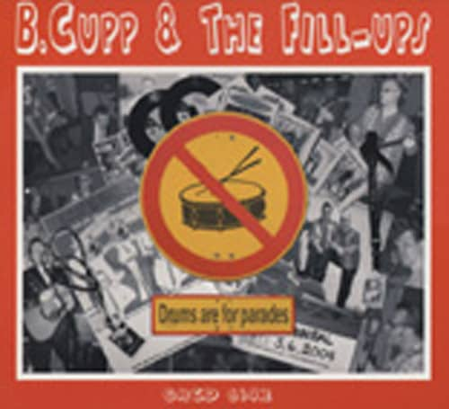 B. Cupp & The Fill Ups Drums Are For Parades