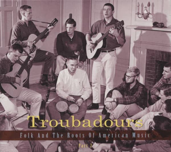 Troubadours - Folk And The Roots Of American Music Vol. 2 (3-CD)