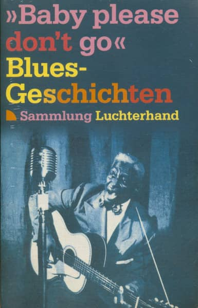 Baby, Please Don't Go - Blues-Geschichten