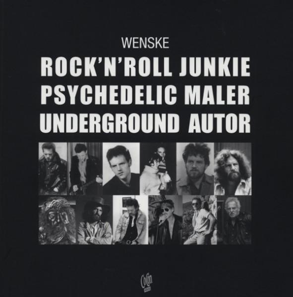 Rock & Roll Junkie - Helmut Wenske: Psychedelic Maler, Underground