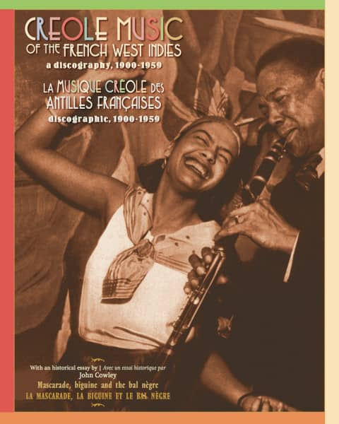Creole Music Of The French West Indies A Discography 1900-1959