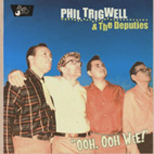 Trigwell, Phil & The Deputies 'Ooh, Oooh Wee !'