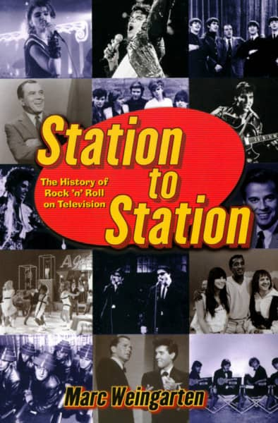 Station To Station - The History Of Rock & Roll On Television
