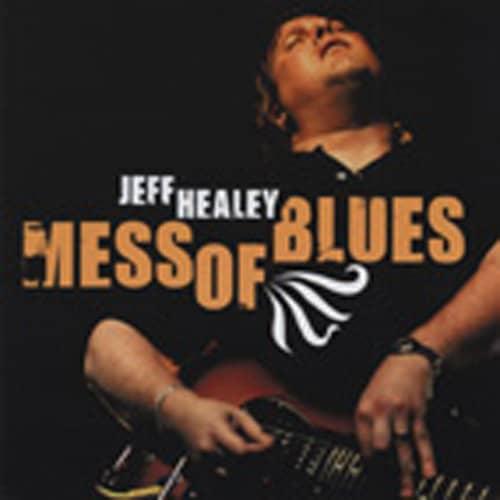 Healey Band, Jeff Mess Of Blues
