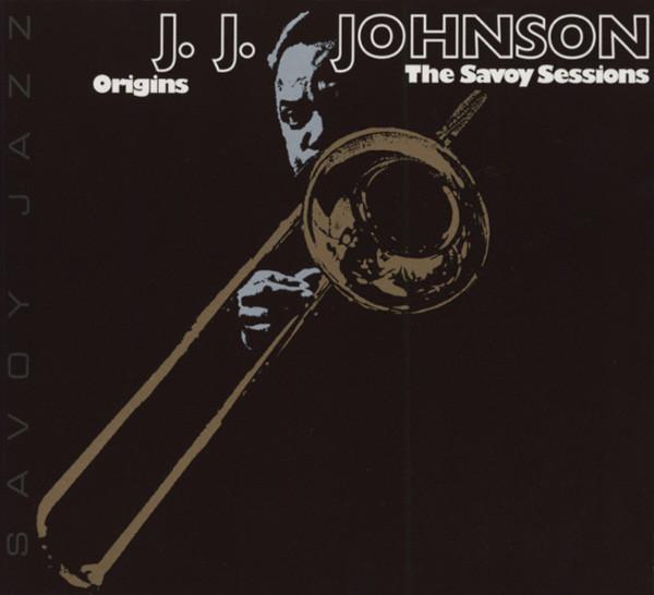 Johnson, J.j. Origins - The Savoy Sessions
