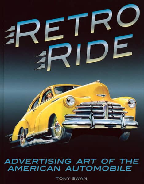 Retro Ride - Advertising Art - Retro Ride - Advertising Art Of The American Automobile