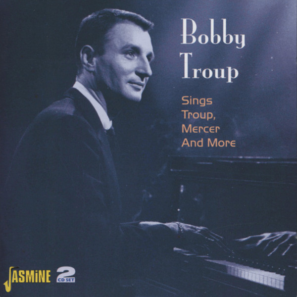 Troup, Bobby Sings Troup, Mercer And More 2-CD