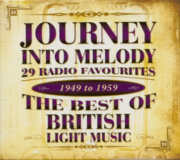 Journey Into Melody - 29 Radio Favourites - The Best Of British Light Music - 1949 - 1959 (CD)