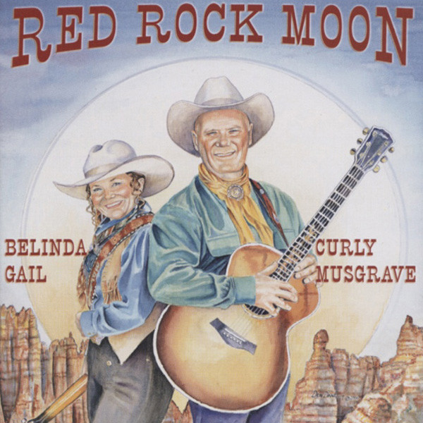 Musgrave, Curly Jim & B.gail Red Rock Moon (& Belinda Gail)
