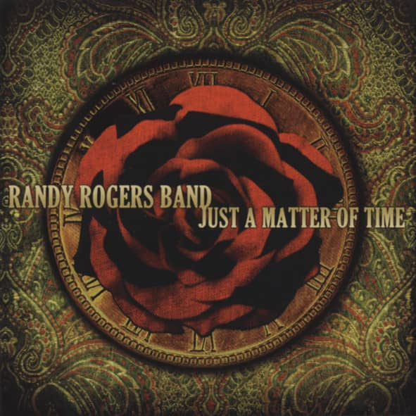Rogers Band, Randy Just a Matter Of Time