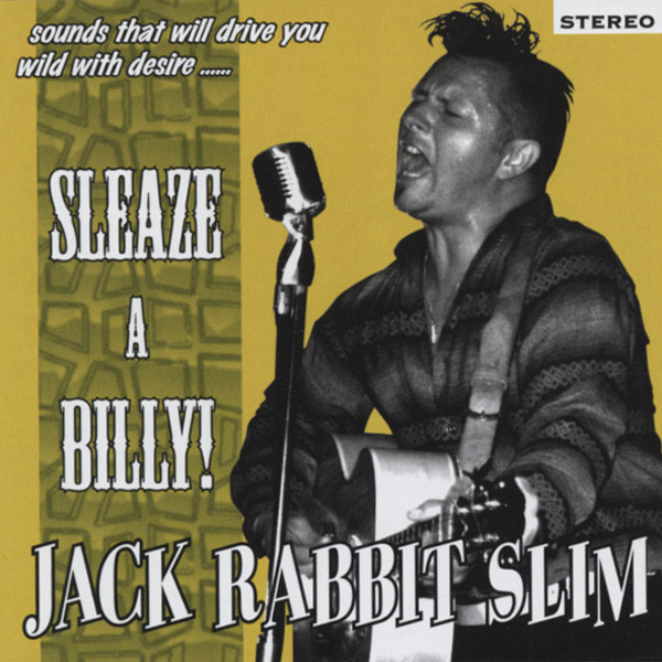 Jack Rabbit Slim Sleaze-A-Billy!