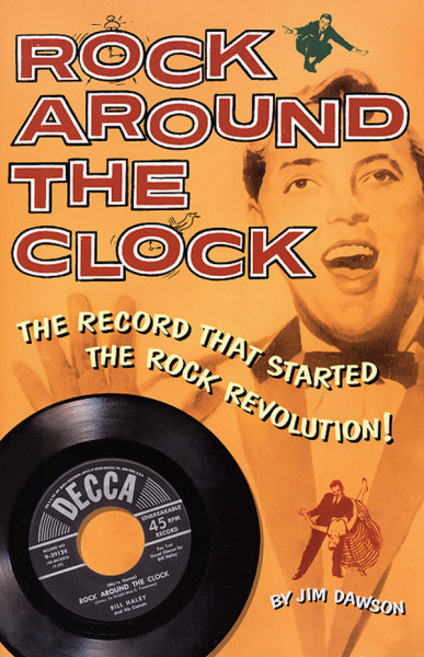 Rock Around The Clock - Jim Dawson: The Record That Started The Rock