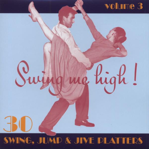 Swing Me High ! Swing, Jump & Jive Vol.3
