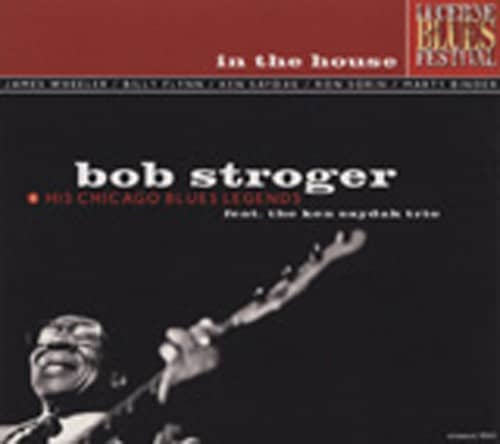 Stroger, Bob & His Chicago Blu In The House - Live At Lucerne Vol.1