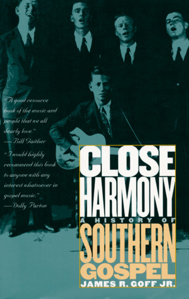 Close Harmony History Of Southern Gospel