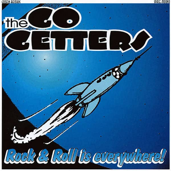 Go Getters Rock & Roll Is Everywhere (2003)