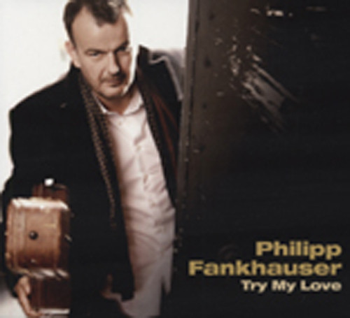 Fankhauser, Philipp Try My Love