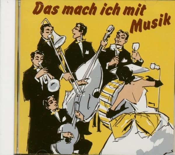 Das mach ich mit Musik - Electrola 1954 -1958 (CD)usik