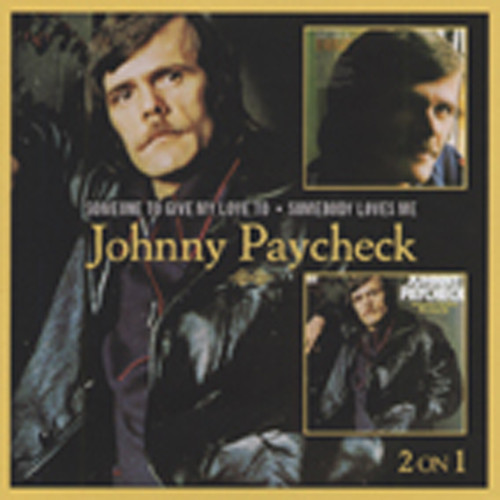 Paycheck, Johnny Someone To Give My Love To & Somebody Loves M