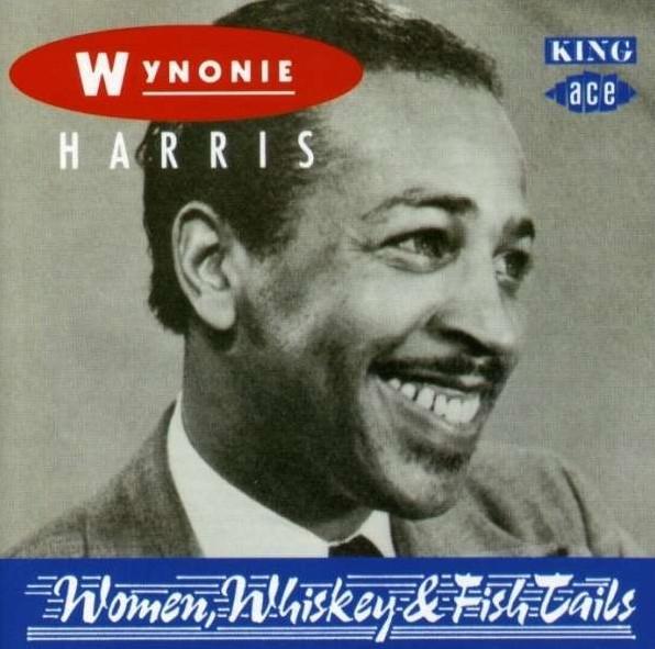 Harris, Wynonie Women, Whiskey & Fish Tails
