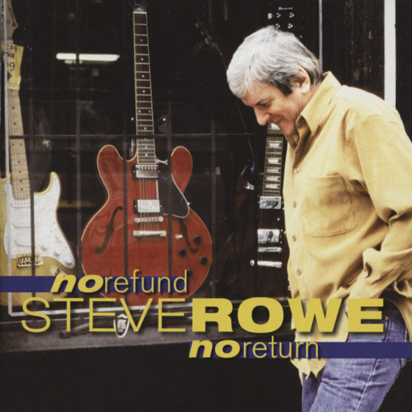 Rowe, Steve No Refund To Return