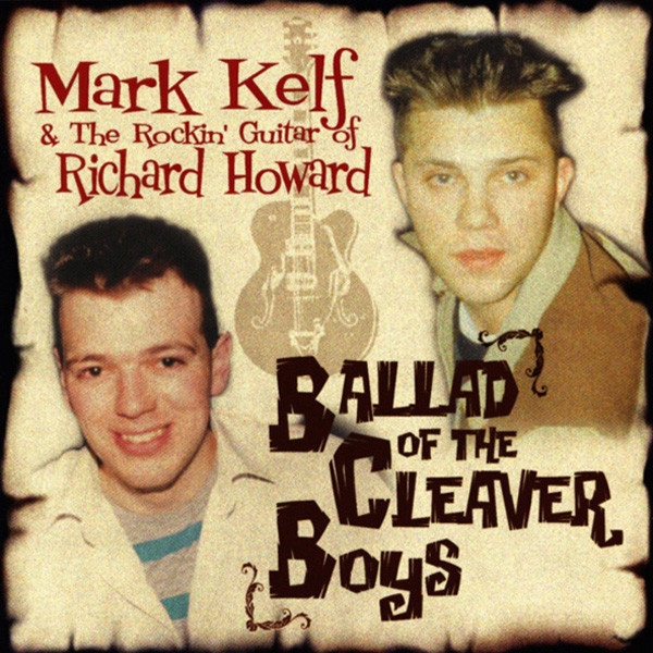 Kelf, Mark & Richard Howard Ballad Of The Cleaver Boys