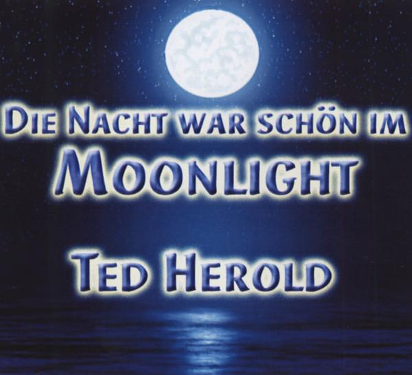 Herold, Ted Die Nacht war schön im Moonlight - CD Single