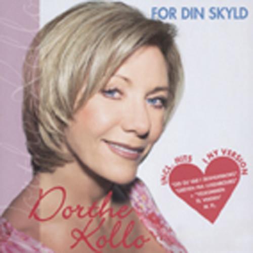 Kollo, Dorthe For Din Skyld