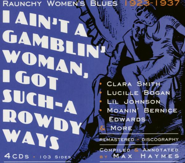I Ain't A Gamblin' Woman - Raunchy Women's Blues 1923-1937 (4-CD)