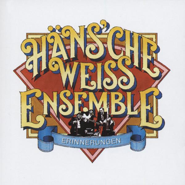 Weiss Ensemble, Häns'che Erinnerungen