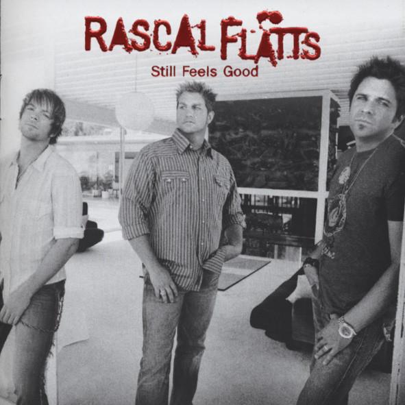 Rascal Flatts Still Feels Good (2007)