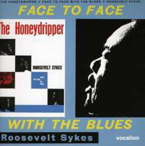 Sykes, Roosevelt The Honeydripper (1962) & Face To Face With The Blues (1961)