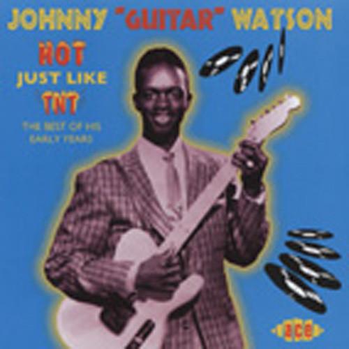 Watson, Johnny 'guitar' Hot Just Like TNT
