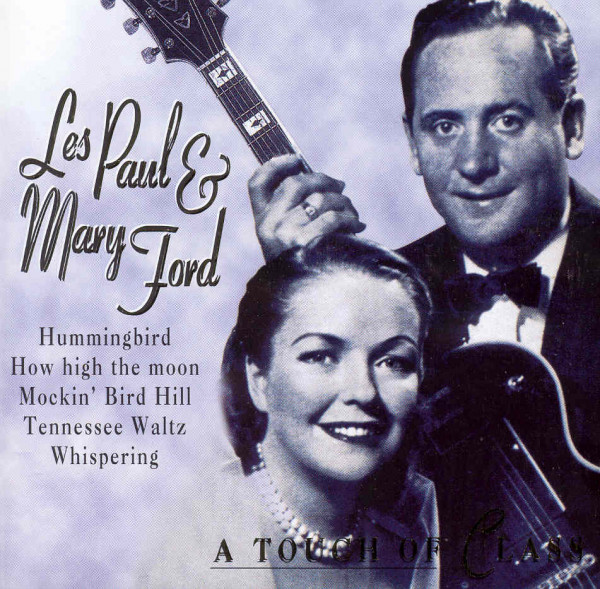 Paul, Les & Mary Ford A Touch Of Class - Best