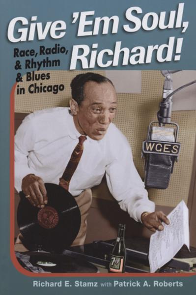 Give 'em Soul, Richard! - Richard E.Stamz: Race, Radio And R&B...