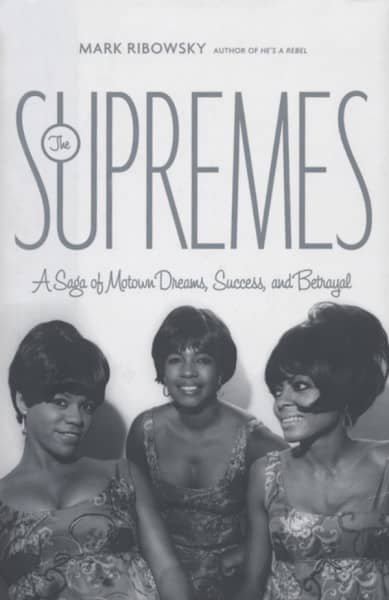 Supremes Mark Ribowsky: A Saga Of Motown Dreams...