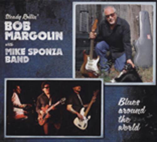Margolin, Bob & Mike Sponza Blues Around The World