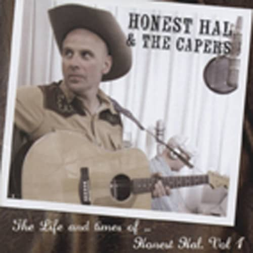 Honest Hal And The Capers The Life And Times Of...Vol.1