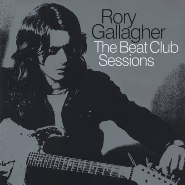 Gallagher, Rory The Beat Club Sessions