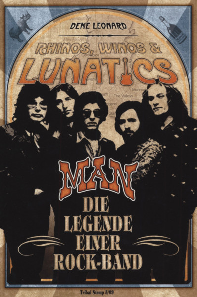 Rhinos, Winos & Lunatics: MAN Die Legende einer Rock-Band by Deke Leonard