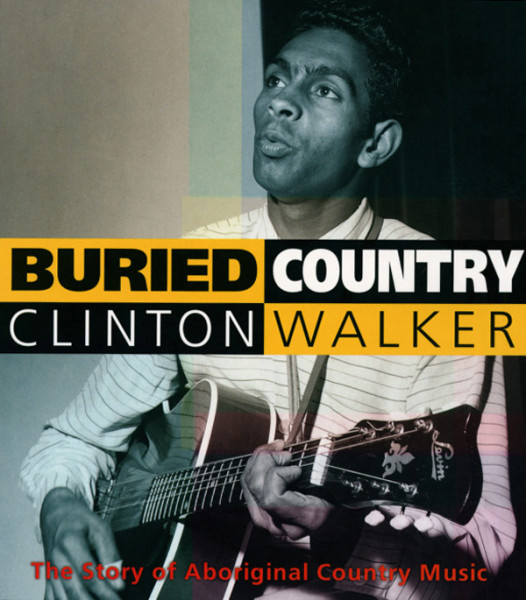 Buried Country - Buried Country - Aboriginal Country Music