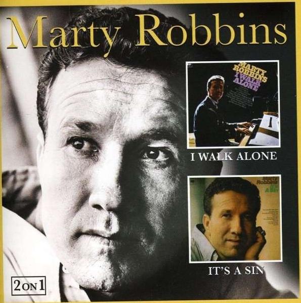 Robbins, Marty I Walk Alone & It's A Sin