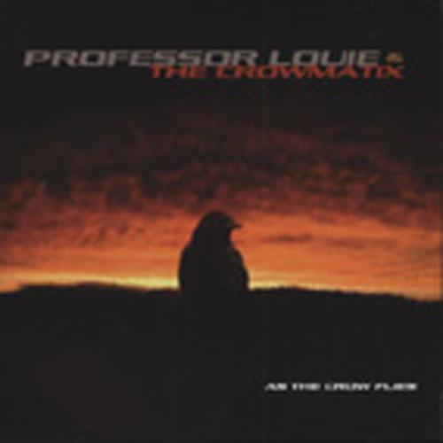 Professor Louie & The Crowmati As The Crow Flies